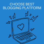 Which Blogging Site is the Best for You?