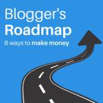 The Blogger's Roadmap: 5 Ways to Make Money Blogging
