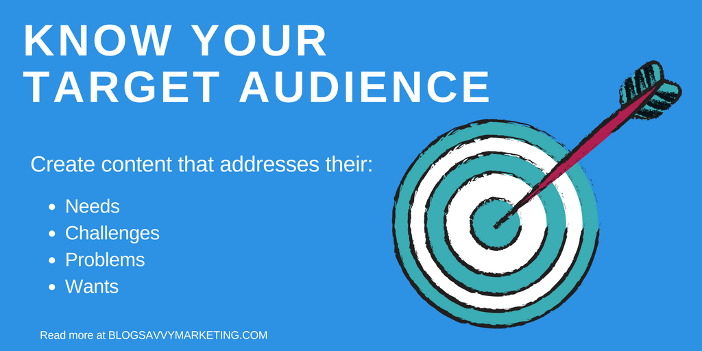 Wirte content that serves your target audience