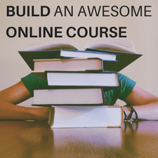 Build an Awesome Online Course
