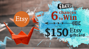 Ebates Giveaway    Enter to win a $150 Etsy Gift Card!!!