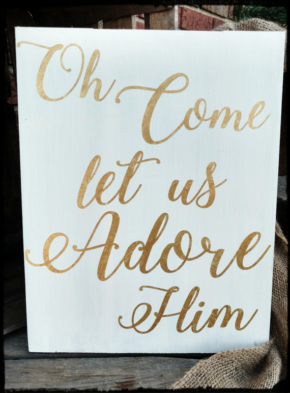 Oh Come Let Us Adore Him Sign, Christmas Sign, Hand Painted Wood Sign, Christmas Decor