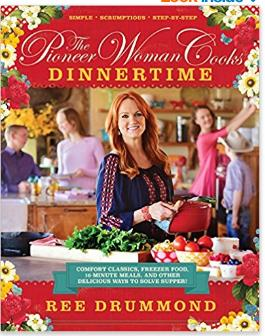 The Pioneer Woman Dinnertime Cookbook