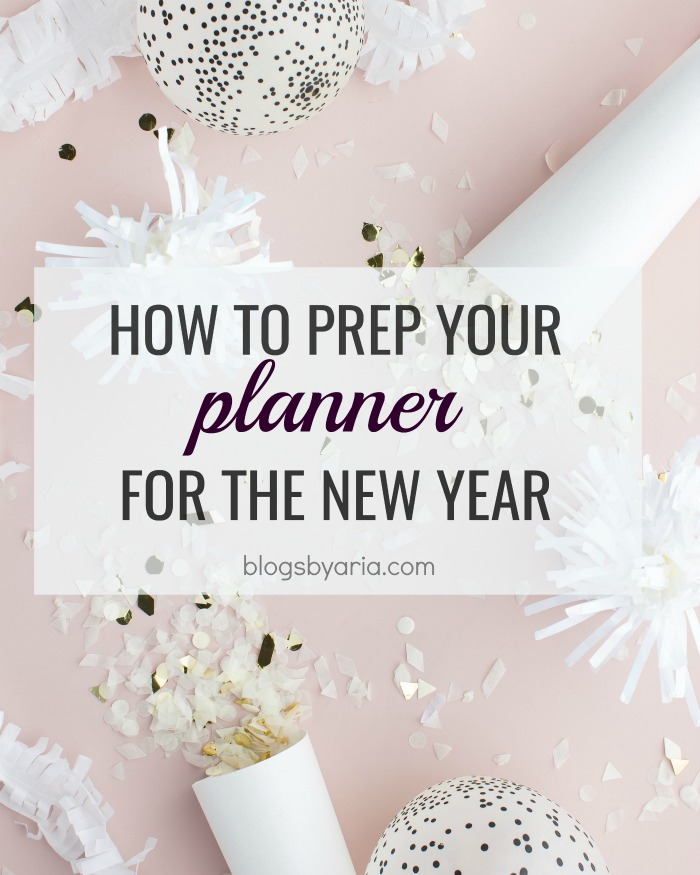 a fresh new planner is so exciting!  I'm sharing how to prep your planner for the new year!