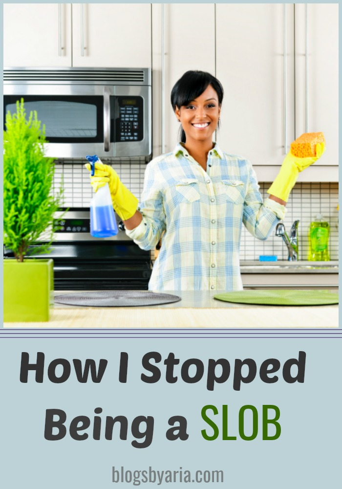 How I stopped being a slob