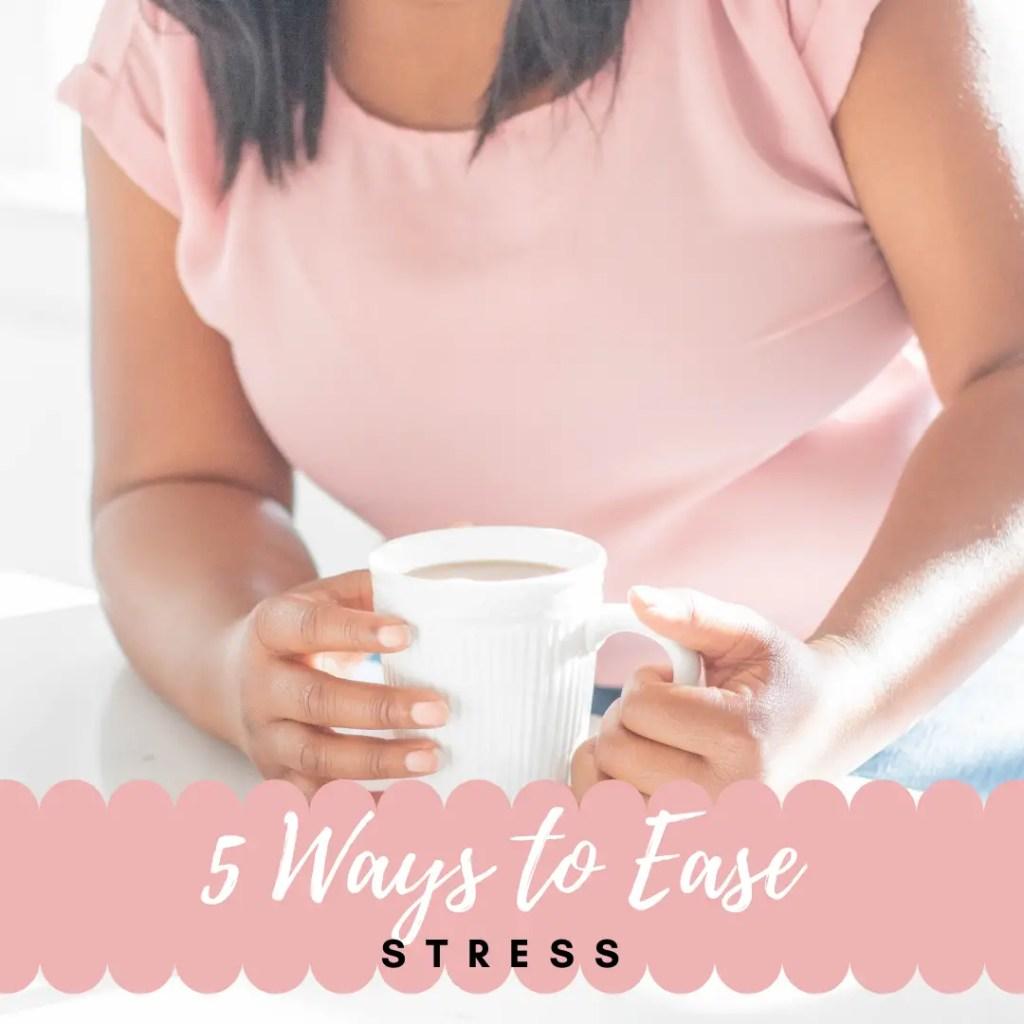5 Ways to ease stress