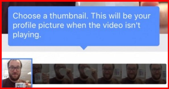 How To Use A Video For Your Facebook Profile Picture