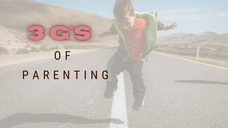 3G's of an effective parenting