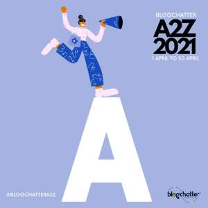 A-Z blogging challenge by #BlogchatterA2Z