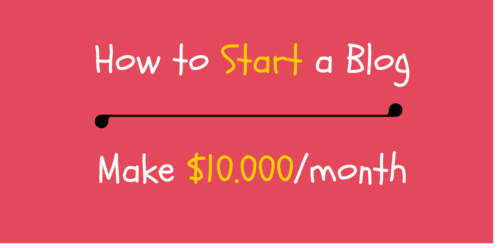 How to Create a Successful Blog and Make $10.000 per Month