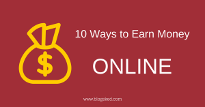 10 Ways to Earn Money Online in 2018