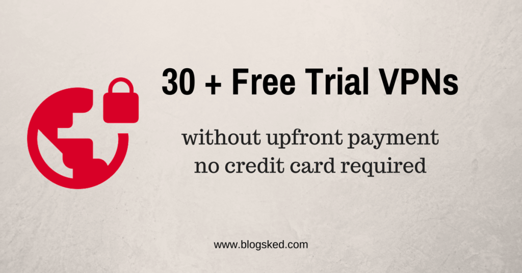 list of free trial vpns without payment-no credit card required