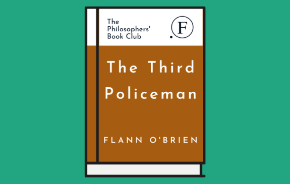 The Philosophers' Book Club: Flann O'Brien's The Third Policeman