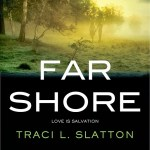TicToc: Far Shore, Book Three of the After Series by Traci Slatton