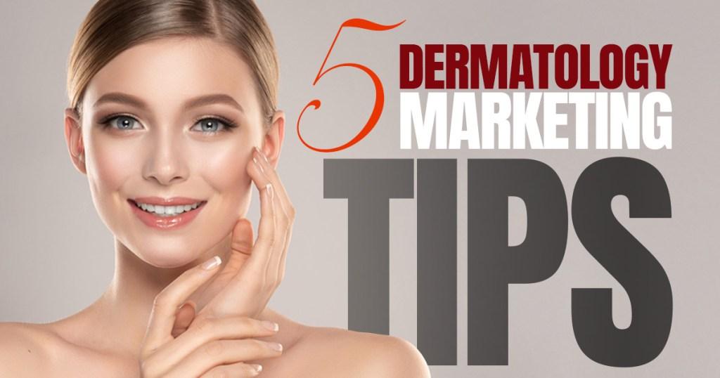 dermatology marketing