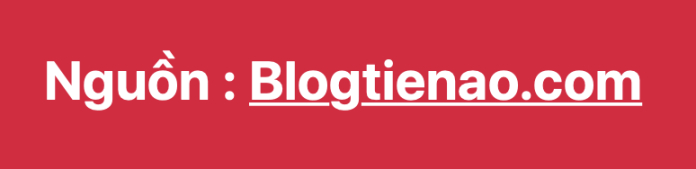 Nguồn Bài Viết Thuộc Blogtienao.com