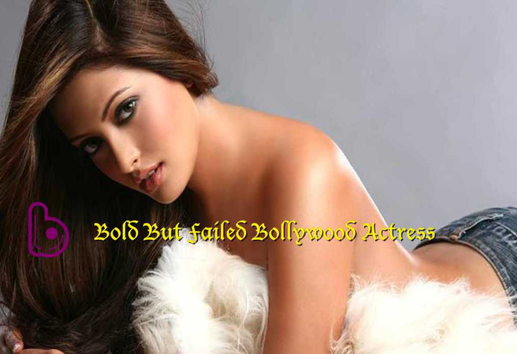 Boldest Bollywood Actress Who Failed in Bollywood