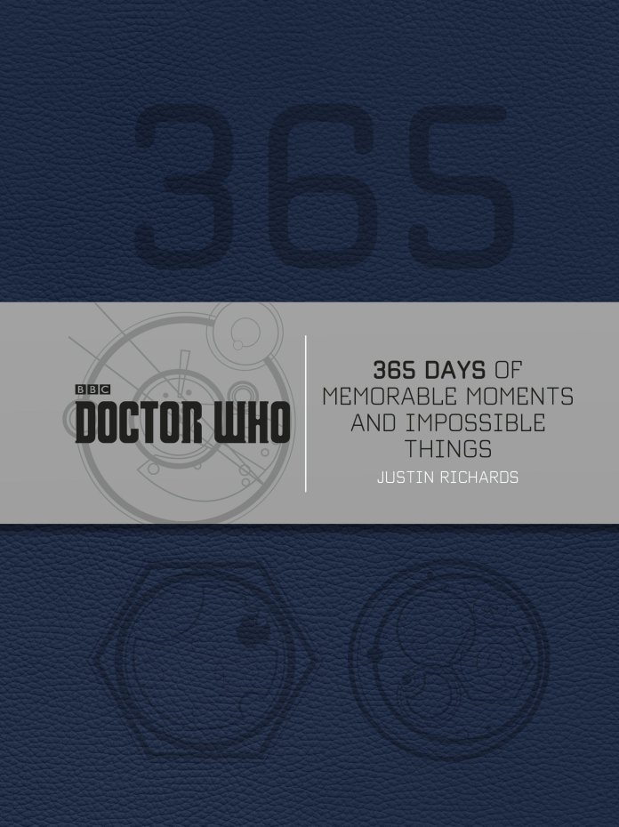 Doctor Who: 365 Days of Memorable Moments and Impossible Things - Released 10 March by BBC Books
