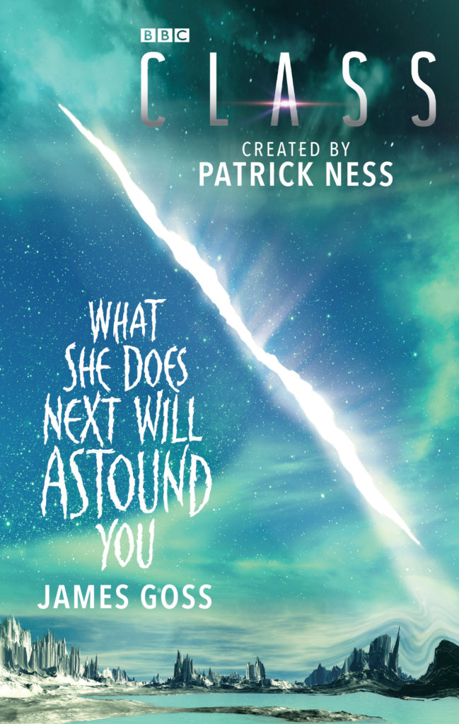 Class - Spin off Novel - What She Does Next Will Astound You by James Goss