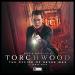 BIG FINISH - TORCHWOOD - THE OFFICE OF NEVER WAS