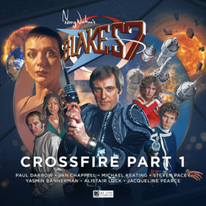 Blake's 7: Crossfire Part 1