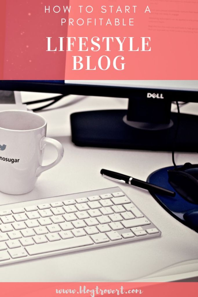 How To Start A Lifestyle Blog And Make Money 2