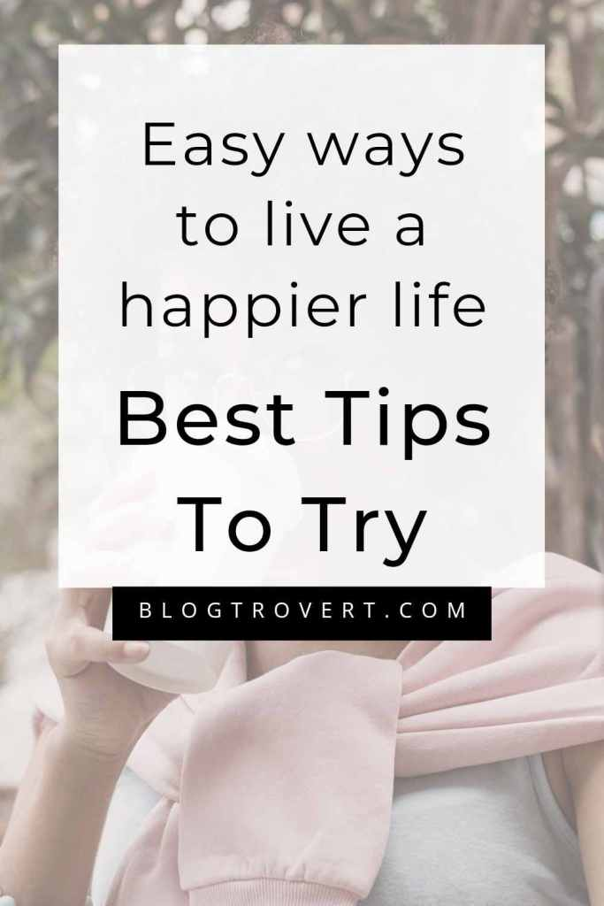 Simple Ways to Lead a Happier Life 1