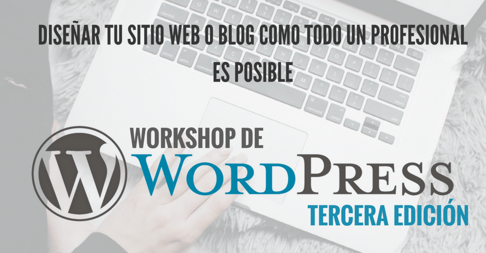 Workshop de WordPress, 3ra edición