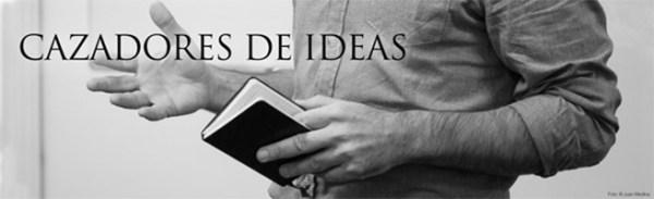 CAZADORES DE IDEAS