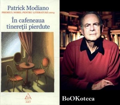 Patrick Modiano – În cafeneaua tinereţii pierdute