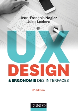 "ux design ergonomie interfaces couverture dunod - Interview de Jean-François Nogier, auteur de ""UX Design & ergonomie des interfaces"""