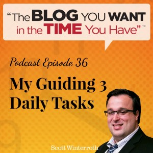 #36 – My Guiding 3 Daily Tasks
