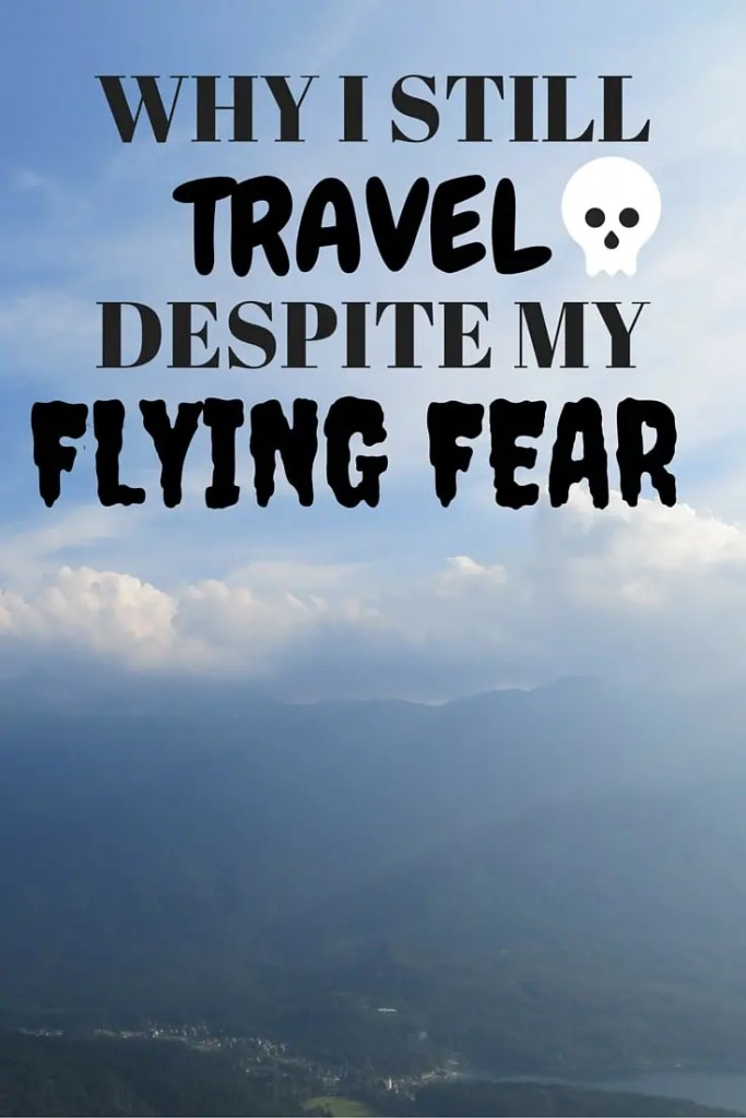 Travel Despite My Flying Fear