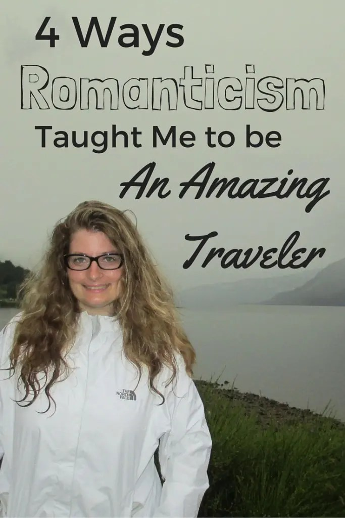 4 ways romanticism taught me to be an amazing traveler