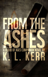 From The Ashes (A Blood of Ages Novel) by K L Kerr