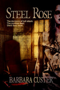 The denizens of hell attack in Barbara Custer's Steel Rose.