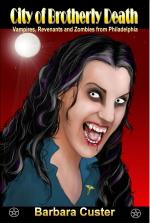 Anthology featurings zombie and revenant tales by Barbara Custer, set in Philadelphia