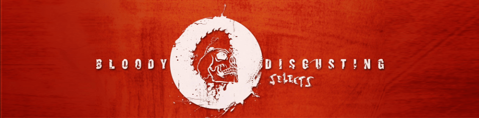 Bloody-Disgusting-Selects-BD-Selects