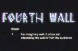 Watch Out: The Fourth Wall