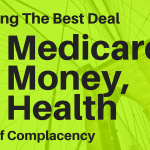 Medicare, Money, Health – Cost of Complacency