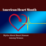 Myths About Heart Disease Among Women