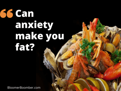 Can Anxiety Make You Fat?