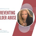 Preventing Elder Abuse – Practical Things to Prevent Elderly Abuse