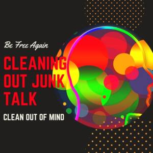 Cleaning out junk talk