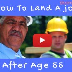 How To Land Jobs After 55
