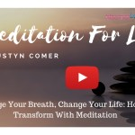 How Meditation Changes Lives
