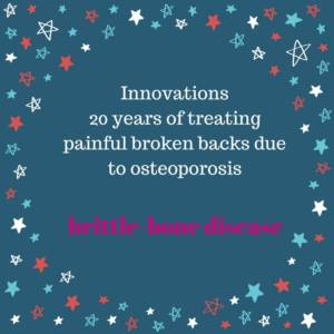Innovations 20 years of treating painful broken backs due to osteoporosis