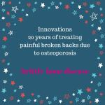 Innovative Balloon Kyphoplasty 20 Years of Treating Painful Broken Backs Due to Osteoporosis