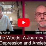 Out of the Woods: A Journey Through Depression and Anxiety by Brent Williams