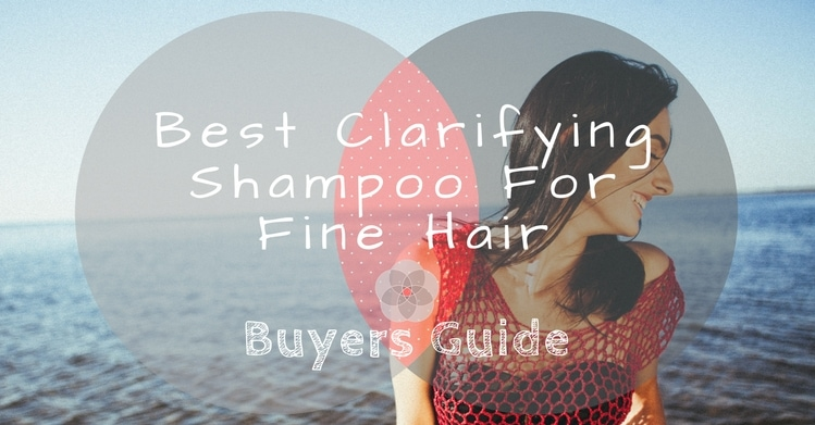 Best Clarifying Shampoo For Fine Hair